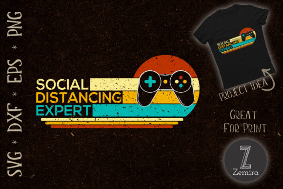 Print on Demand: Social Distancing Expert Video Gamer Graphic Crafts By Zemira