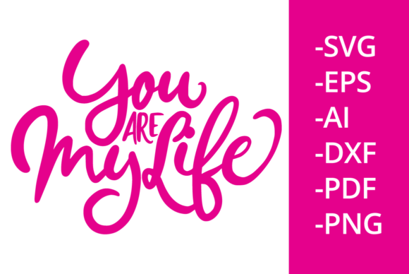 Print on Demand: You Are My Life Graphic Crafts By Ijem RockArt