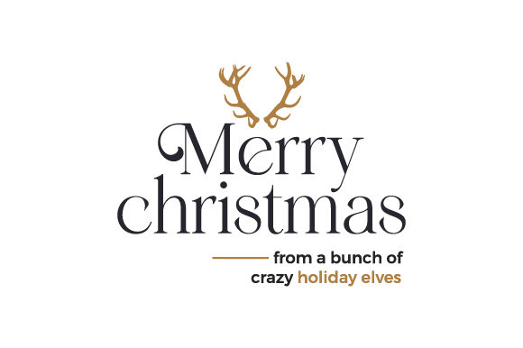 Merry Christmas from a Bunch of Crazy Holiday Elves Cut File