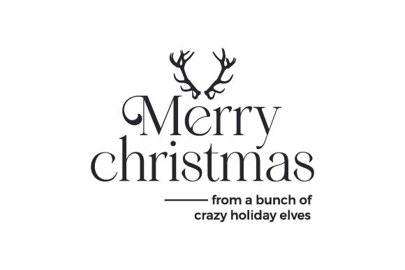 Merry Christmas from a Bunch of Crazy Holiday Elves Cut File Download