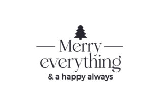 Merry Everything & a Happy Always Christmas Craft Cut File By Creative Fabrica Crafts 2