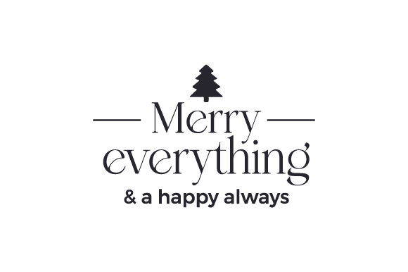 Merry Everything & a Happy Always Cut File Download