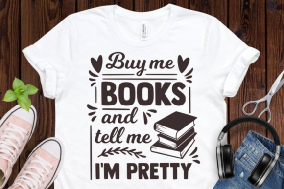 Buy Me Books and Tell Me Im Pretty Svg, Graphic Illustrations By BiBi Shop