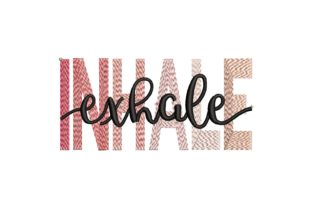 Inhale Exhale Gradient Effect House & Home Quotes Embroidery Design By carasembor