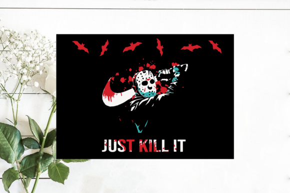 Just Kill It Halloween Horror Graphic Print Templates By Svg World
