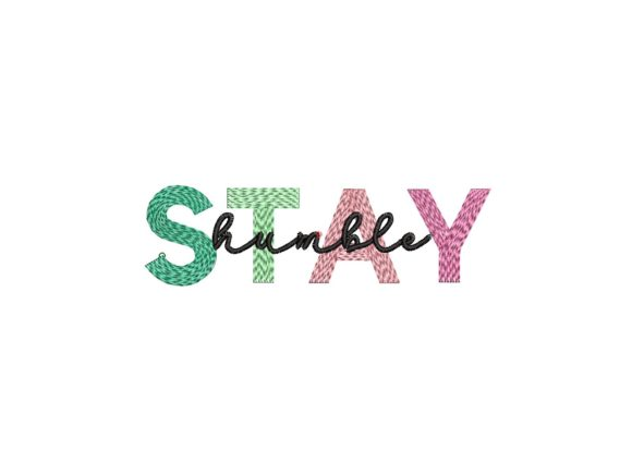 Stay Humble Gradient Effect House & Home Quotes Embroidery Design By carasembor