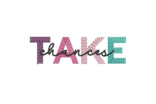 Take Chances House & Home Quotes Embroidery Design By carasembor