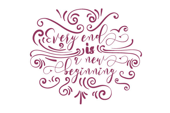 Every End is a New Beginning Quotes Plotterdatei von Creative Fabrica Crafts