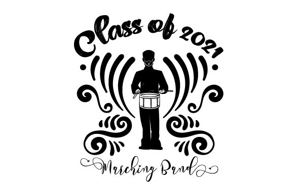 Class of 2021 Marching Band Cut File