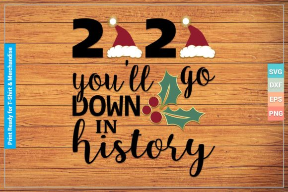 2020 You'll Go Down in History Graphic Crafts By SVGitems
