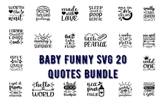 Print on Demand: Baby Funny Svg 20 Quotes Bundle Graphic Print Templates By Design_store