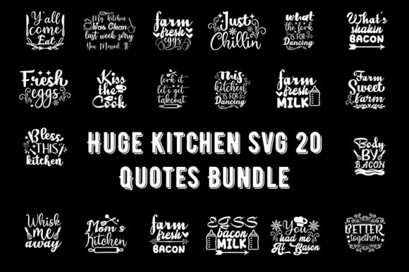 Print on Demand: Huge Kitchen Svg 20 Quotes Bundle Graphic Print Templates By Design_store