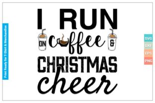 I RUN on COFFEE & CHRISTMAS CHEER Graphic Crafts By SVGitems