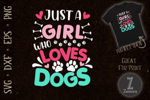 Print on Demand: Just a Girl Who Love Dog Funny Dog Lover Graphic Print Templates By Zemira