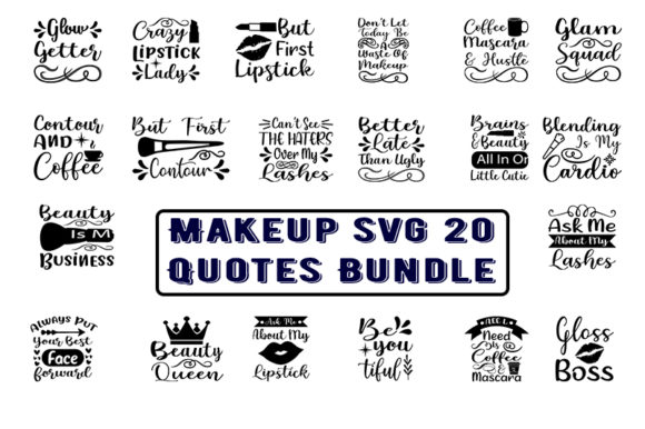 Print on Demand: Makeup Svg 20 Quotes Bundle Graphic Print Templates By Design_store