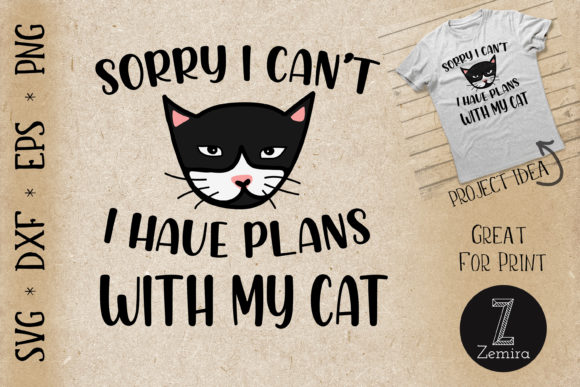 Print on Demand: Sorry I Can't I Have Plans with My Cat Graphic Print Templates By Zemira