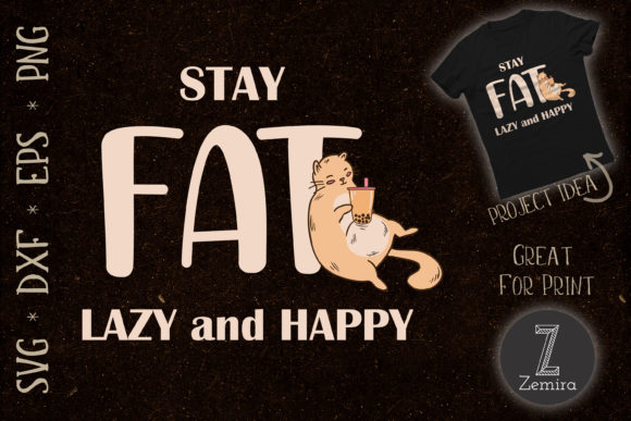 Print on Demand: Stay Fat Lazy and Happy Quote Cat Lover Graphic Print Templates By Zemira