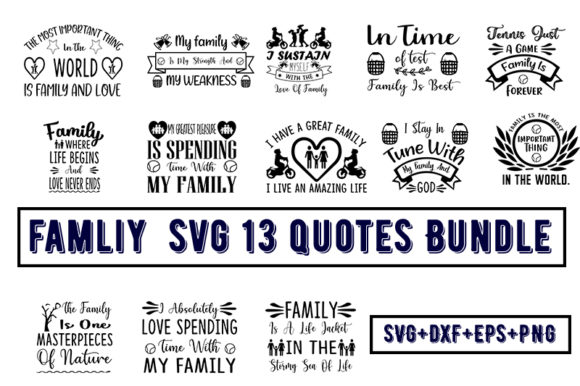 Print on Demand: Family  Svg 13 Quotes Bundle Graphic Print Templates By Design_store