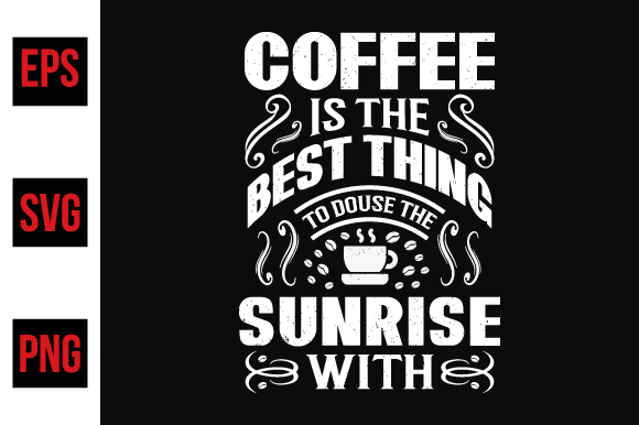 Coffee Quotes Design Vector Graphic By Ajgortee Creative Fabrica