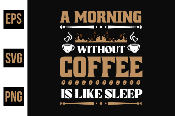 Coffee T Shirts Design Vector. Graphic