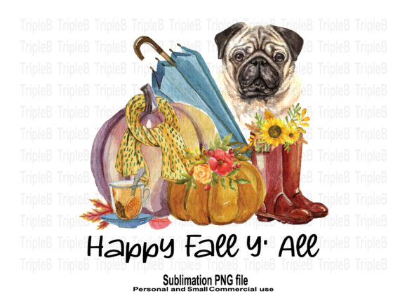 Print on Demand: Happy Fall Y'all and Pug Dog Sublimation Graphic Crafts By TripleBcraft