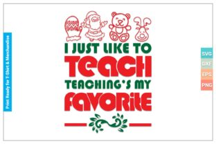 I JUST LIKE to TEACH  CHRISTMAS SVG Graphic Crafts By SVGitems