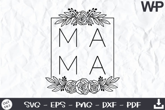 Mama SVG, Floral Frame SVG Graphic Print Templates By wanchana365