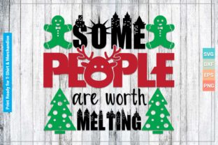 SOME PEOPLE ARE WORTH MELTING for SVG Graphic Crafts By SVGitems