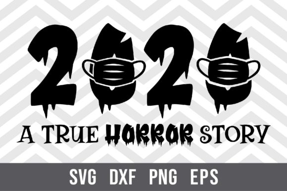2020 a True Horror Story SVG Graphic Crafts By spoonyprint
