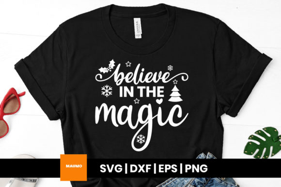 Print on Demand: Believe in the Magic Christmas Svg Quote Graphic Print Templates By Maumo Designs