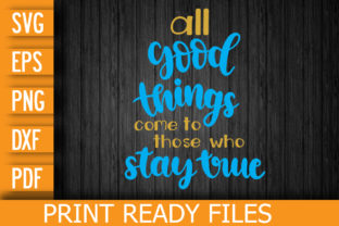 Come to Those Who Stay True Graphic Print Templates By Designstore