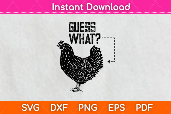 Guess What Chicken Butt Funny Chicken SVG File