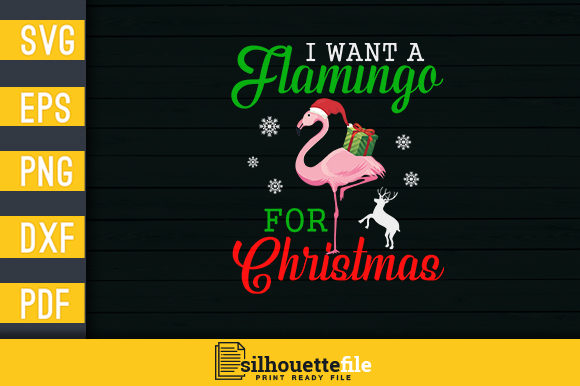 Print on Demand: I Want a Flamingo for Christmas Graphic Crafts By Silhouettefile