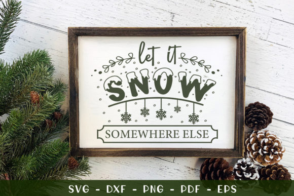 Let It Snow Somewhere else Graphic Crafts By CraftlabSVG