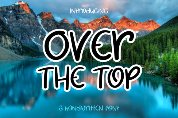 Print on Demand: Over the Top Script & Handwritten Font By Wanida Toffy