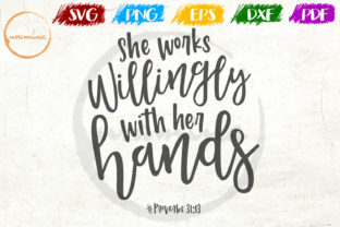 Print on Demand: She Works Willingly with Her Hands Graphic Crafts By Uramina