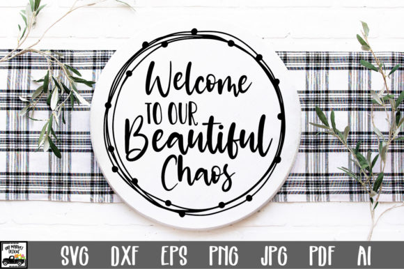 Download Welcome to Our Beautiful Chaos SVG Cut Files