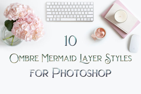 Print on Demand: 10 Ombre Mermaid Photoshop Layer Styles Graphic Layer Styles By SapphireXDesigns
