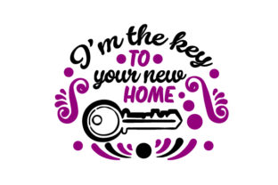 I M the Key to Your New Home Work Craft Cut File By Creative Fabrica Crafts
