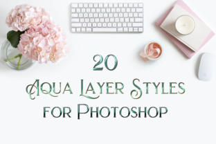 Print on Demand: 20 Aqua Layer Styles for Photoshop Graphic Layer Styles By SapphireXDesigns