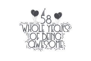 Print on Demand: 58 Whole Years of Being Awesome. Graphic Crafts By Netart
