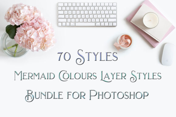 Print on Demand: 70 Styles - Mermaid Colours Layer Styles Graphic Layer Styles By SapphireXDesigns