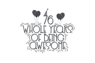 Print on Demand: 76 Whole Years of Being Awesome. Graphic Crafts By Netart