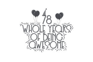 Print on Demand: 78 Whole Years of Being Awesome. Graphic Crafts By Netart