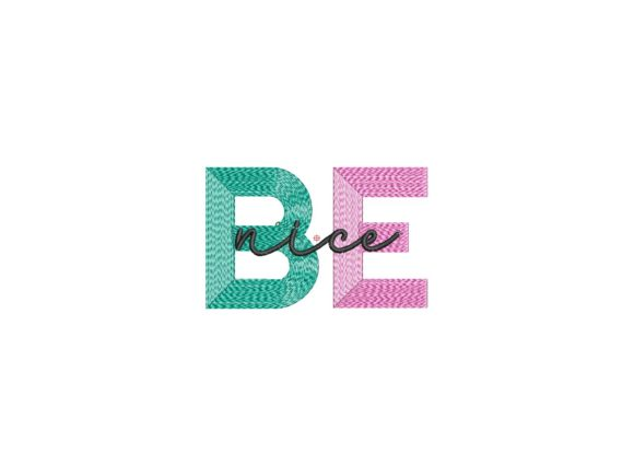 Be Nice Gradient Effect Friends Quotes Embroidery Design By carasembor