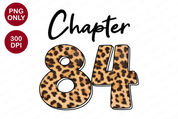 Chapter 84 Years, Leopard Sublimation Graphic Crafts By SineDigitalDesign