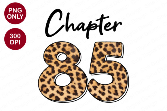 Chapter 85 Years, Leopard Sublimation Graphic Crafts By SineDigitalDesign