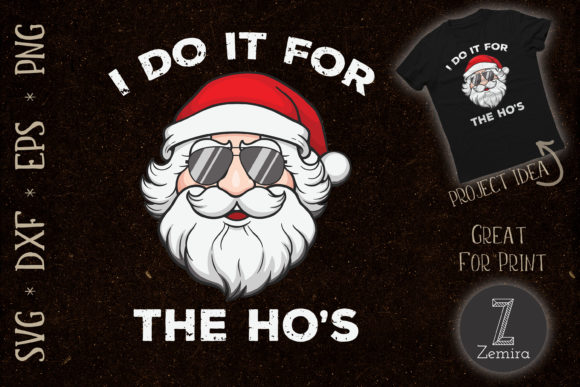 Print on Demand: I Do It for the Ho's Santa Christmas Graphic Print Templates By Zemira