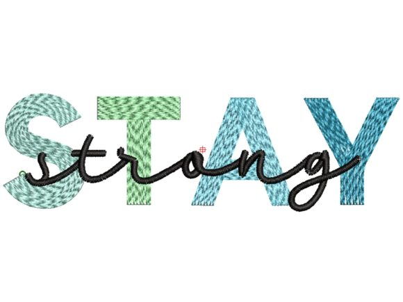 Stay Strong Embroidery