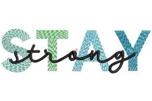 Stay Strong Friends Quotes Embroidery Design By carasembor